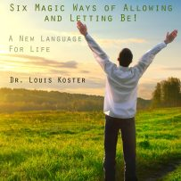The Six Magic Ways of Allowing and Letting Be