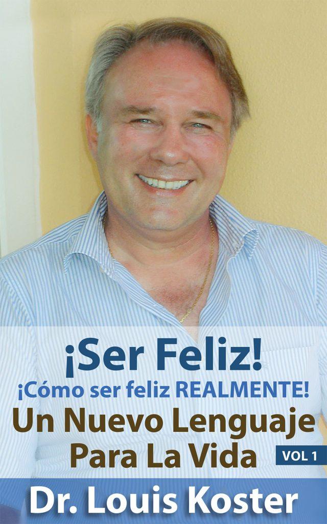 Haga clic aquí para descargar gratis el libro SER Feliz: ¡Cómo ser feliz realmente!